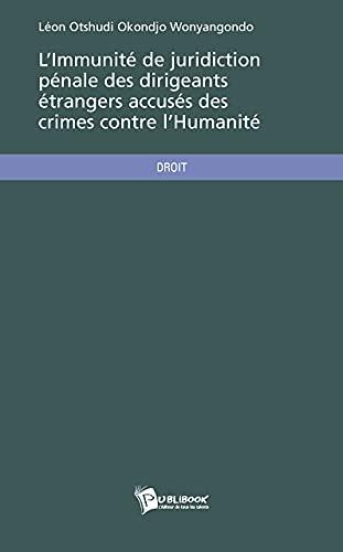 9782748347906: L'immunit� de juridiction p�nale des dirigeants �trangers accus�s des crimes contre l'humanit�
