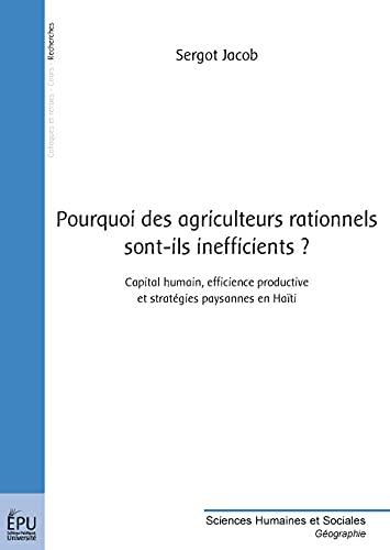 9782748348637: Pourquoi des agriculteurs rationnels sont-ils inefficients ?