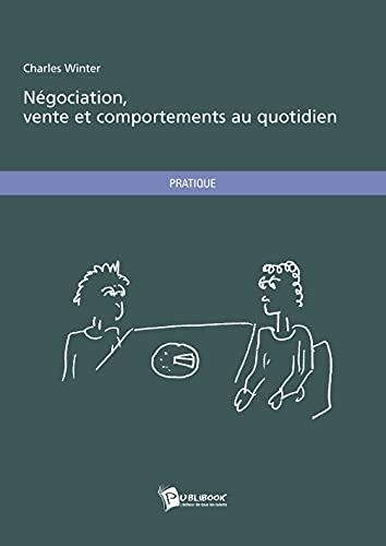 9782748349665: Négociation, vente et comportements au quotidien (French Edition)