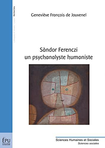 9782748353006: Sandor Ferenczi un psychanalyste humaniste