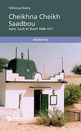 9782748354546: Cheikhna Cheikh Saadbou (French Edition)