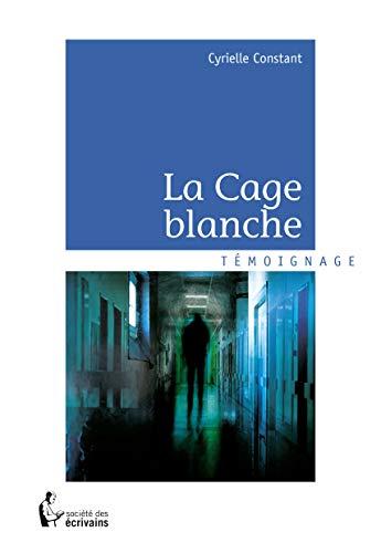 9782748356847: LA CAGE BLANCHE
