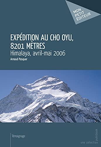 9782748361612: Exp�dition au Cho Oyu, 8201 m�tres