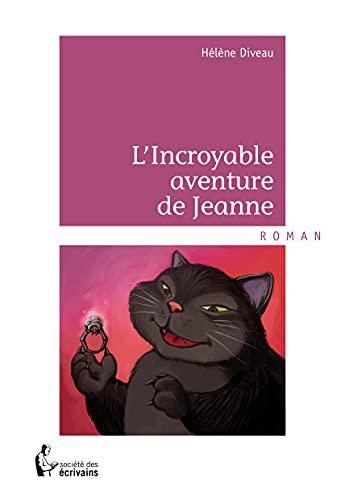 9782748362664: L'INCROYABLE AVENTURE de JEANNE