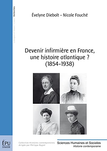 9782748363289: Devenir infirmière en France, une histoire atlantique ? (1854-1938)