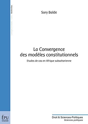 9782748363920: La Convergence des modèles constitutionnels