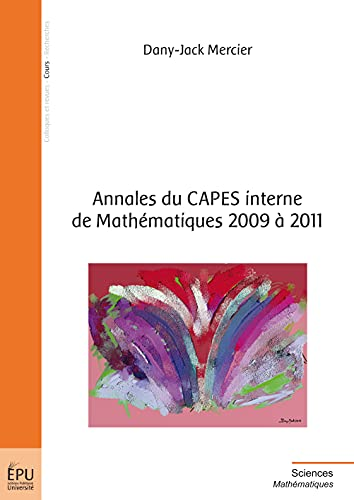 9782748364187: Annales du CAPES interne de Math�matiques 2009 � 2011