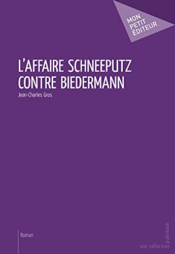 9782748366402: l'affaire Schneeputz contre Biedermann