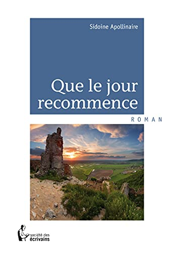 9782748367829: Que le jour recommence (French Edition)