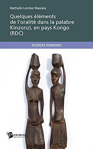 9782748369045: Quelques éléments de l'oralité dans la palabre Kinzonzi, en pays Kongo ( RDC) (French Edition)