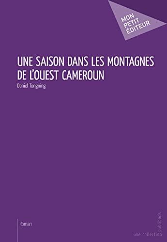 9782748369144: Une saison dans les montagnes de l'ouest Cameroun
