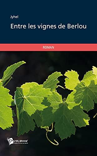 9782748372151: Entre les vignes de Berlou