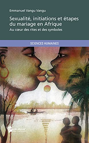 9782748386011: Sexualité, initiations et étapes du mariage en Afrique (French Edition)