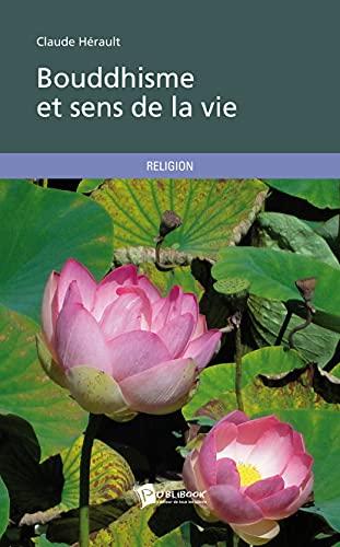 9782748386615: Bouddhisme et sens de la vie (French Edition)