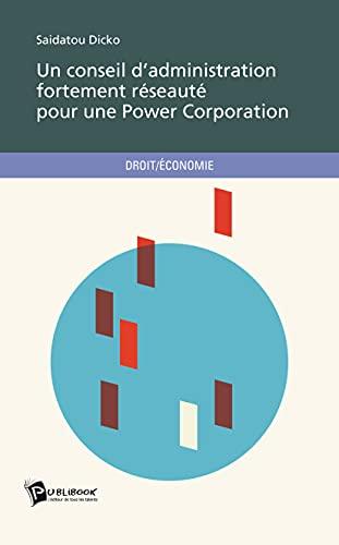 9782748388176: Un conseil d'administration fortement réseauté pour une Power Corporation
