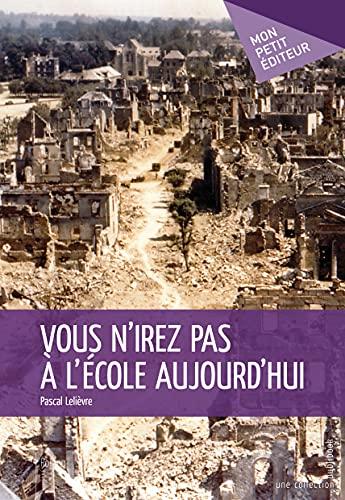 9782748391022: Vous n'irez pas à l'école aujourd'hui (French Edition)
