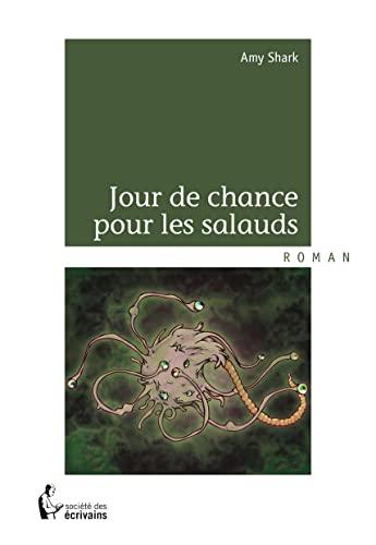 9782748397680: JOUR DE CHANCE POUR LES SALAUDS