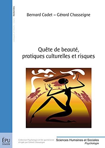 9782748399462: Quête de beauté, pratiques culturelles et risques (French Edition)
