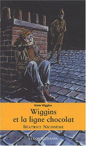 9782748501902: Wiggins et la ligne chocolat