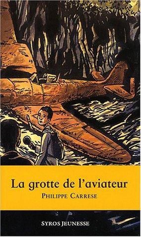 9782748502367: La Grotte de l'aviateur