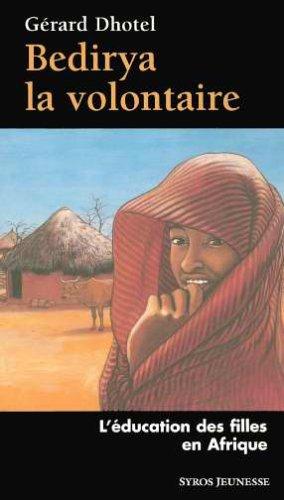 9782748502855: Bedirya la volontaire : L'�ducation des filles en Afrique
