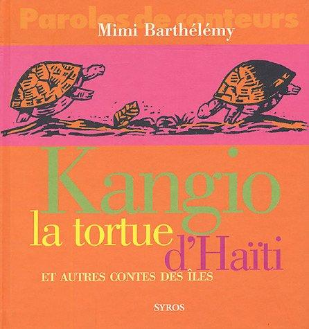 9782748503418: Kangio, la tortue d'Haïti et autres contes des îles