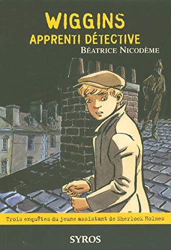 9782748504002: Wiggins Apprenti Detective (French Edition)