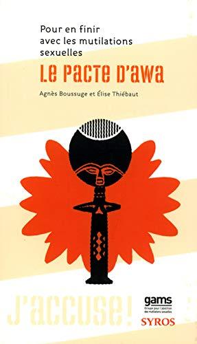9782748504163: Le pacte d'Awa : Pour en finir avec les mutilations sexuelles