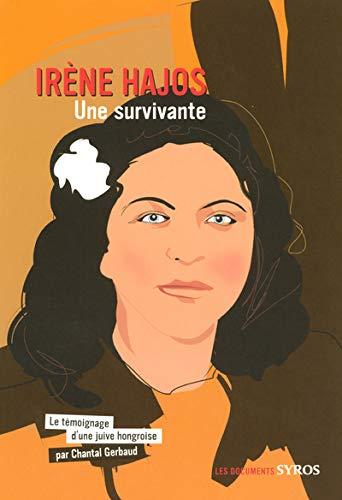 Irene Hajos: Le Temoignage d'une Juive Hongroise (Les Documents Syros) Chantal Gerbaud