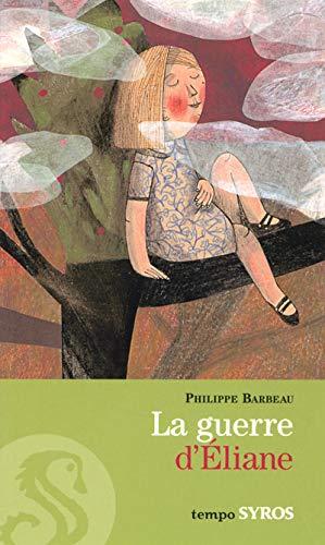 La guerre d'Eliane - Philippe Barbeau