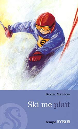 Ski me plaît - Meynard Daniel