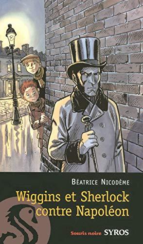 9782748505573: Wiggins et Sherlock contre Napoléon