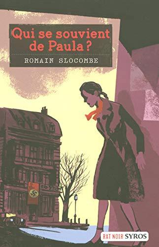 Qui se souvient de Paula ?: Romain Slocombe