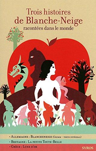Trois histoires de Blanche-Neige: Morel, Fabienne; Bizouerne,