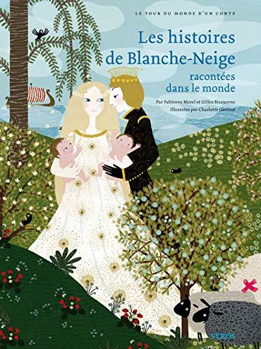 Les histoires de blanche-neige racontees dans le: Morel, Fabienne; Bizouerne,