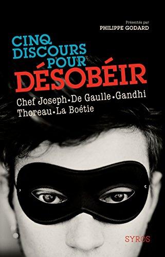 Cinq discours pour désobéir : Chef Joseph,: Philippe Godard; Etienne
