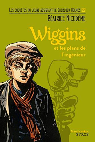 9782748512021: Wiggins et les plans de l'ingénieur