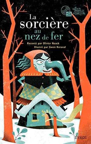 La sorcière au nez de fer: Noack, Olivier