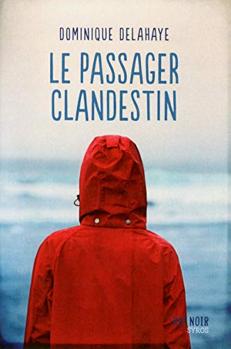 Le passager clandestin: Delahaye, Dominique
