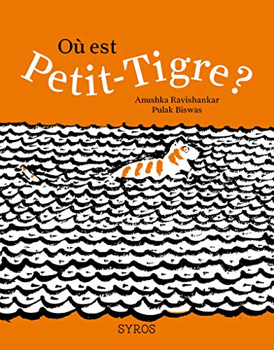 Où est Petit-Tigre?: Ravishankar, Anushka