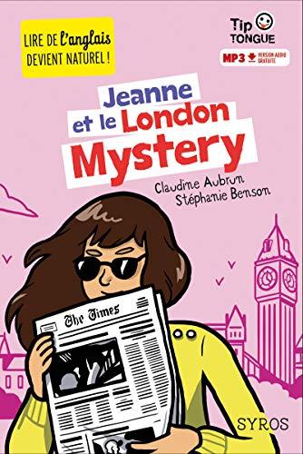 Jeanne et le London Mystery: Benson, Stéphanie