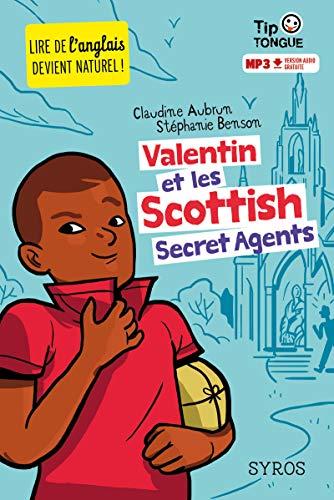 9782748521559: Valentin et les Scottish Secret Agents - collection Tip Tongue - A1 introductif - dès 8 ans