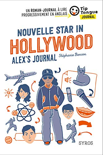 9782748524949: Nouvelle Star in Hollywood - Alex's Journal - collection Tip Tongue - A2 intermédiaire - 12/14 ans