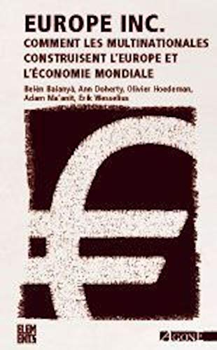 9782748900491: Europe Inc : Comment les multinationales construisent l'Europe et l'économie mondiale