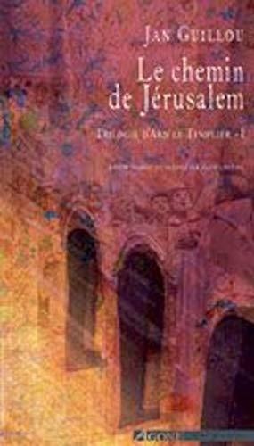 9782748900545: Le Chemin de Jérusalem. La trilogie d'Arn le Templier, volume 1