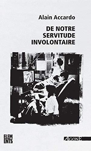 De notre servitude involontaire [nouvelle édition]: Accardo, Alain