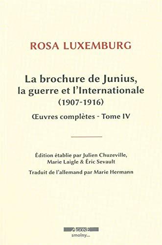 Brochure de Junius, la guerre et l'Internationale (1907-1916) (La): Luxemburg, Rosa