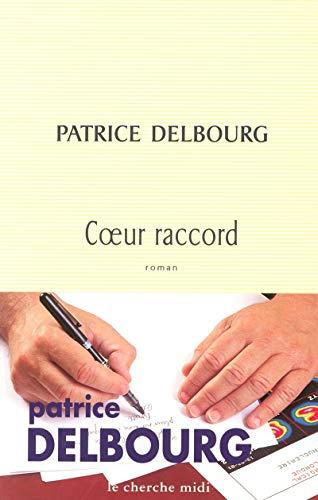Coeur raccord: Delbourg, Patrice