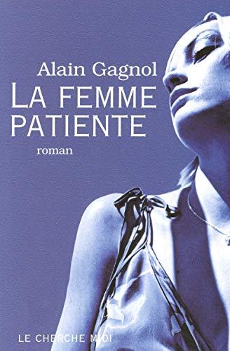 La femme patiente: Gagnol, Alain