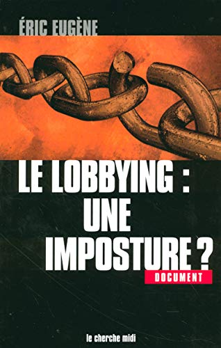 9782749100449: Le Lobbying : une imposture ?